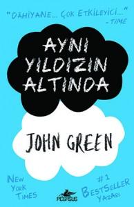 Aynı Yıldızın Altında John Green Çeviren: Çiçek Eriş Pegasus Yayınları, 320 sayfa