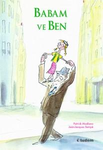 Babam ve Ben  Patrick Modiano Resimleyen: Jean-Jacques Sempé  Çeviren: Sibel Çekmen Tudem Yayınları, 96 sayfa