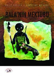 Bala'nın Mektubu  Odile Kayser  Resimleyen: Caroline Mc Avoy  Çeviren: Ali Nesin  Nesin Yayınları, 28 sayfa