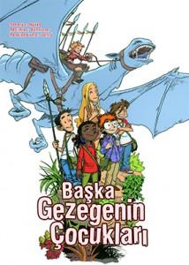 Başka Gezegenin Çocukları Nykko Resimleyen: Bannister Çeviren: Berfu Durukan Desen Yayınları, 144 sayfa