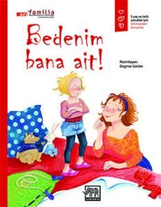 Bedenim Bana Ait Pro Familia   Resimleyen: Dagmar Geisler  Çeviren: Kâzım Özdoğan  Gergedan Yayınları, 32 sayfa
