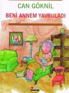 Beni Annem Yavruladı Can Göknil  Can Çocuk Yayınları 30 sayfa