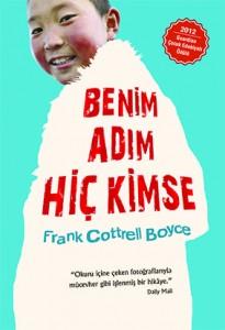 Benim Adım Hiçkimse Frank Cottrell Boyce Çeviren: Arif Cem Ünver Tudem Yayınları, 120 sayfa