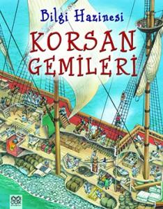 Bilgi Hazinesi Korsan Gemileri Julia Bruce Resimleyen: Peter Dennis Çeviren: Ceren Aral 1001 Çiçek Kitaplar, 32 sayfa