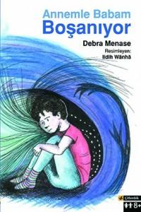 Annemle Babam Boşanıyor  Debra Menase Resimleyen: Lidih Wanha  Çeviren: Zarife Öztürk Çitlembik Yayınları, 32 sayfa