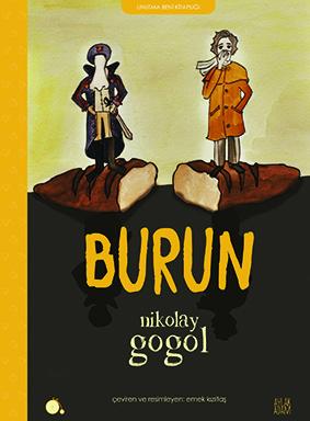 Burun  Nikolay Gogol Resimleyen ve Çeviren: Emek Kızıltaş  Aylak Adam Yayınları, 72 sayfa