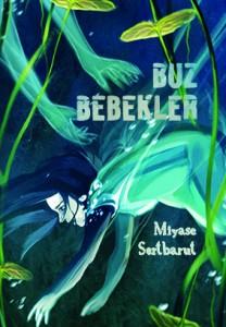 Buz Bebekler  Miyase Sertbarut  Tudem Yayınları, 168 sayfa