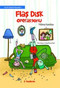 Can ile Zortan'ın Maceraları – 1 Kayıp Flaş Disk Operasyonu Yıldıray Karakiya Resimleyen: Gökçe Yavaş Önal Tudem Yayınları, 48 sayfa