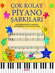 Çok Kolay Piyano Şarkıları  Anthony Marks Çeviren: Eray Aytimur Alfa Yayınları, 30 sayfa