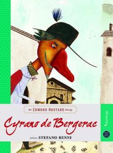 Cyrano de Bergerac Anlatan: Stefano Benni Resimleyen: Miguel Tanco Çeviren: Eren Yücesan Cendey Domingo Yayınları, 104 sayfa