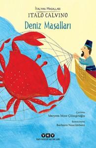 Deniz Masalları Italo Calvino Resimleyen: Barbara Nascimbeni Türkçeleştiren: Meryem Mine Çilingiroğlu Yapı Kredi Yayınları, 100 sayfa