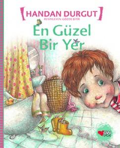 En Güzel Bir Yer Handan Durgut Resimleyen: Gözde Bitir Can Çocuk Yayınları, 32 sayfa