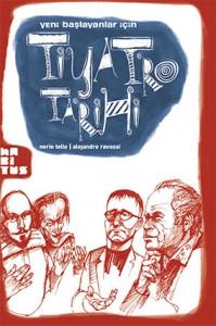 Yeni Başlayanlar İçin Tiyatro Tarihi Nerio Tello Resimleyen: Alejandro Ravassi Çeviren: Deniz Eyüce Habitus Kitap, 200 sayfa