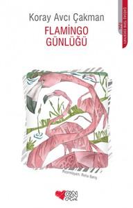 Flamingo Günlüğü Koray Avcı Çakman Resimleyen: Reha Barış Can Çocuk Yayınları, 64 sayfa