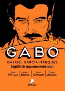 GABO Óscar Pantoja Miguel Bustos, Felipe Camargo, Tatiana Córdoba Çeviren: Altuğ Akın Desen Yayınları, 176 sayfa