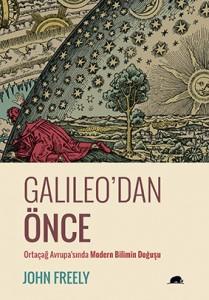Galileo'dan Önce John Freely Çeviren: Muhtesim Güvenç Kolektif Kitap, 333 sayfa