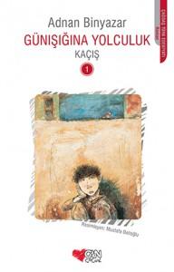 Günışığına Yolculuk – Kaçış Adnan Binyazar Resimleyen: Mustafa Delioğlu Can Çocuk Yayınları, 152 sayfa