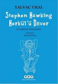 Stephen Hawking Herkül'ü Döver  Yalvaç Ural  Resimleyen: Semih Poroy  Yapı Kredi Yayınları, 116 sayfa