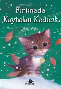 Fırtınada Kaybolan Kedicik Holly Webb Resimleyen: Sophy Williams Çeviren: Zeynep Çamaş Pegasus Yayınları, 128 sayfa