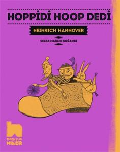 Hoppidi Hoop Dedi Heinrich Hannover Resimleyen: Selda Martin Soğancı  Çeviren: Tuvana Gülcan Habitus Kitap, 120 sayfa