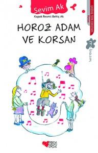 Horoz Adam ve Korsan Sevim Ak Can Çocuk Yayınları 134 sayfa