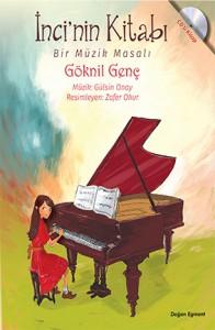 İnci'nin Kitabı Bir Müzik Masalı Göknil Genç Resimleyen: Zafer Okur Müzik: Gülsin Onay Doğan Egmont Yayınları, 48 sayfa