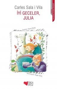 İyi Geceler Julia Carles Sala İ Vila Resimleyen: Roger Simo Çeviren: Havva Mutlu Can Çocuk Yayınları, 116 sayfa