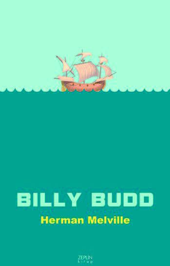 Billy Budd Herman Melville Türkçeleştiren: Fatih Bayrakçıl Zeplin Kitap, 152 sayfa