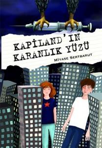 Kapiland'ın Karanlık Yüzü Miyase Sertbarut Tudem Yayınları, 160 sayfa