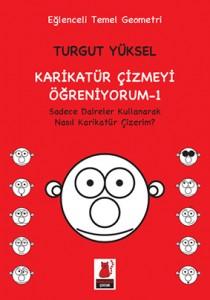 Karikatür Çizmeyi Öğreniyorum – 1 Karikatür Çizmeyi Öğreniyorum – 2 Turgut Yüksel Kırmızı Kedi Yayınları, 48 sayfa