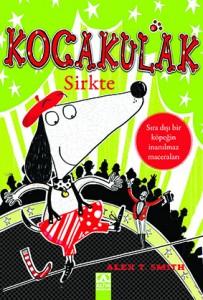 Kocakulak Sirkte Alex T. Smith Çeviren: Pınar Gönen Altın Kitaplar, 96 sayfa