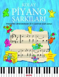 Kolay Piyano Şarkıları Anthony Marks  Çeviren: Eray Aytimur  Alfa Yayınları, 30 sayfa