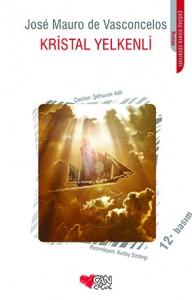 Kristal Yelkenli Jose Mauro de Vasconcelos Resimleyen: Kutlay Sındırgı Çeviren: Şehsuvar Adil Can Çocuk Yayınları, 117 sayfa