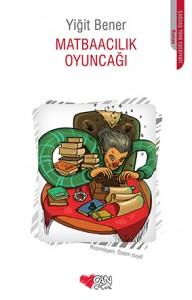 Matbaacılık Oyuncağı Yiğit Bener Resimleyen: Özlem Isıyel Can Çocuk Yayınları, 64 sayfa