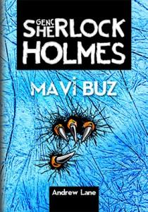Genç Sherlock Holmes – Mavi Buz Andrew Lane Çeviren: Kerem Işık Tudem Yayınları, 272 sayfa