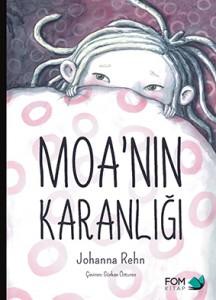 Moa'nın Karanlığı Johanna Rehn Çeviren: Gürkan Özturan FOM Kitap, 40 sayfa