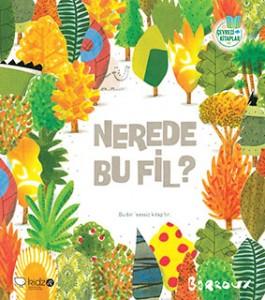 Nerede Bu Fil? Barroux Çeviren: Turgay Bayındır Redhouse Kidz Yayınları, 32 sayfa
