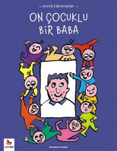 On Çocuklu Bir Baba Bénédicte Guettier Çeviren: Gözde Zeynep Çaylı Almidilli Yayınları, 48 sayfa