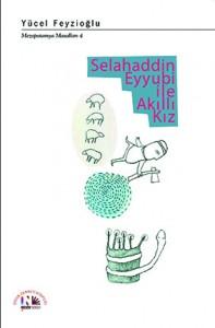 Selahaddin Eyyubi ile Akıllı Kız Yücel Feyzioğlu Resimleyen: Sahar Bardaie Nesin Yayınevi, 120 sayfa