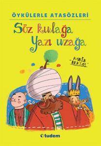Öykülerle Atasözleri Söz Kulağa Yazı Uzağa Habib Bektaş Tudem Yayınları, 216 sayfa