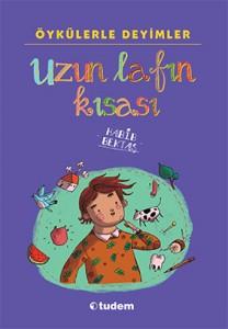 Öykülerle Deyimler Uzun Lafın Kısası Habib Bektaş Tudem Yayınları, 224 sayfa