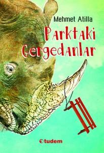 Parktaki Gergedanlar Mehmet Atilla Tudem Yayınları, 160 sayfa