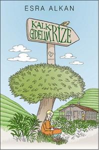 Kalk Gidelim Rize Esra Alkan Varlık Yayınları, 72 sayfa
