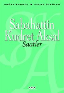 Saatler  Sabahattin Kudret Aksal Yapı Kredi Yayınları, 116 sayfa