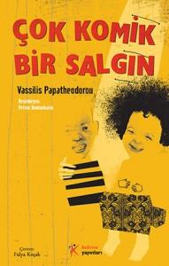 Çok Komik Bir Salgın Vassilis Papatheodorou Resimleyen: Petros Bouloubasis Kelime Yayınları, 112 sayfa