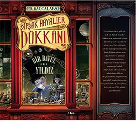 Şipşak Hayaller Dükkanı Bir Bavul Yıldız Pierdomenico Baccalario Resimleyen: Iacopo Bruno Çeviren: İrem Önderol Doğan Egmont Yayıncılık, 224 sayfa