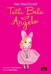 Tatlı Bela Angela Alan MacDonald Resimleyen: David Roberts Çeviren: Alkım Özalp Kırmızı Kedi Yayınları, 100 sayfa