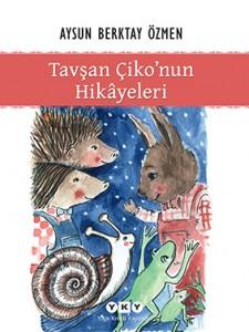 Tavşan Çiko'nun Hikâyeleri Aysun Berktay Özmen Yapı Kredi Yayınları, 156 sayfa