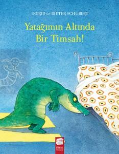 Yatağımın Altında Bir Timsah! Ingrid ve Dieter Schubert Çeviren: Gül Özlen Final Kültür Sanat Yayınları, 32 sayfa