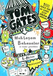 Tom Gates Muhteşem Bahaneler ve Başka Güzellikler Liz Pichon Çeviren: Alev Çıgay Tudem Yayınları, 352 sayfa